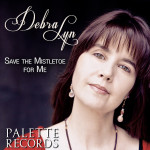 Debra Lyn - Save The Mistletoe For Me
