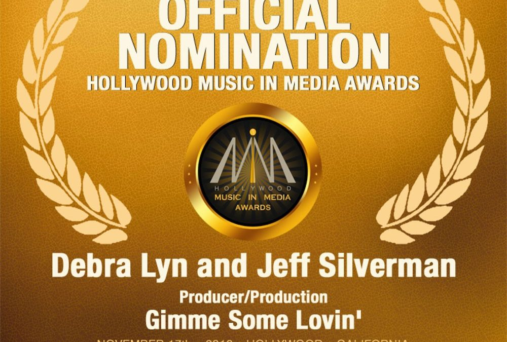 GIMME SOME LOVIN – Receives HMMA Nomination for Producer-Production!