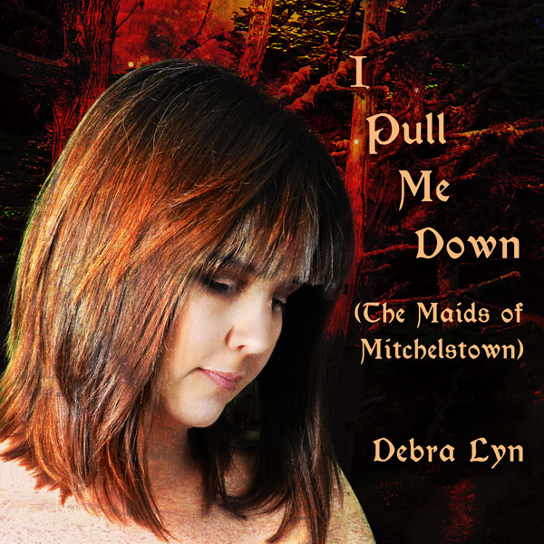 Debra Lyn-I Pull Me Down-The Maids of Mitchelstown Single