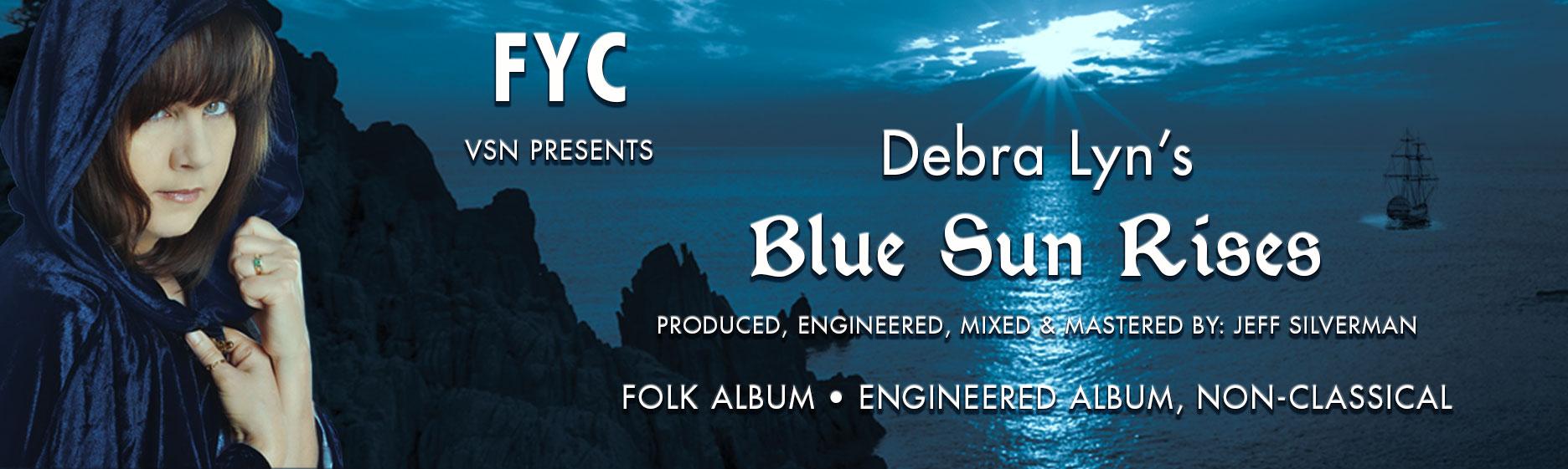 """FYC - Debra Lyn's """"Blue Sun Rises"""""""