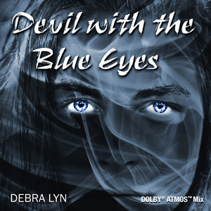 Debra Lyn-Devil With The Blue Eyes (Dolby Atmos Mix)