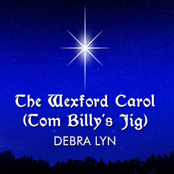 The Wexford Carole (Tom Billy's Jig)