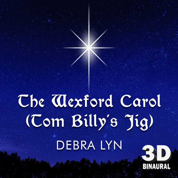 Debra Lyn - The Wexford Carol (Tom Billy's Jig )